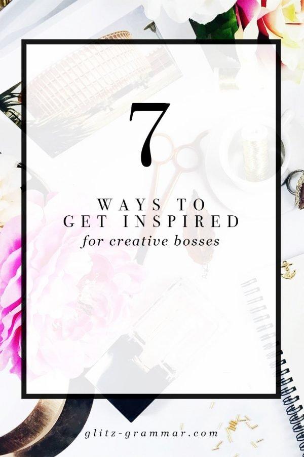 7 ways to get inspired   creative entreprenuer   blogger