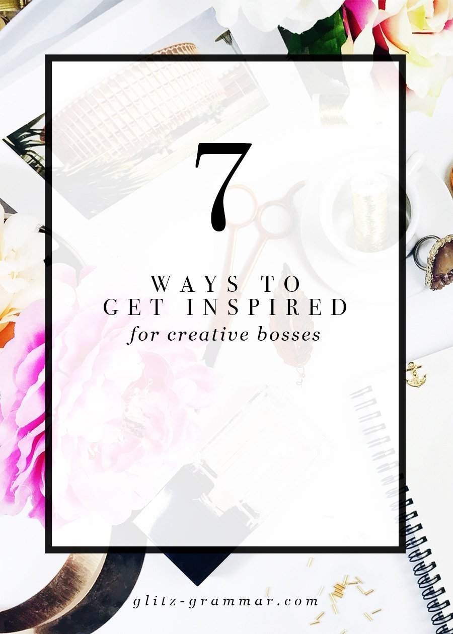 7 ways to get inspired | creative entreprenuer | blogger
