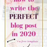how to write the perfect blog post in 2020