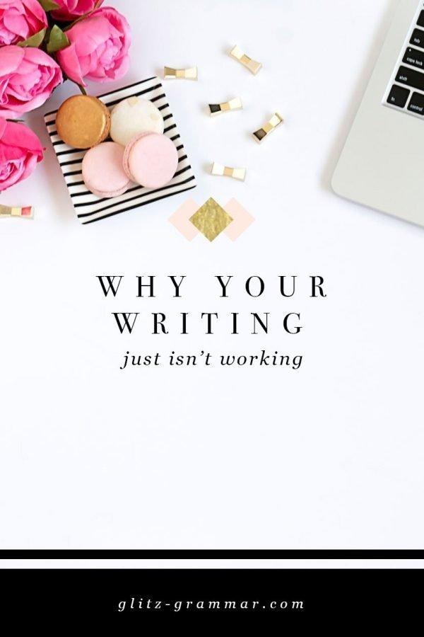 why your writing isn't working