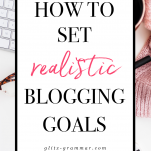 how to set realistic blogging goals