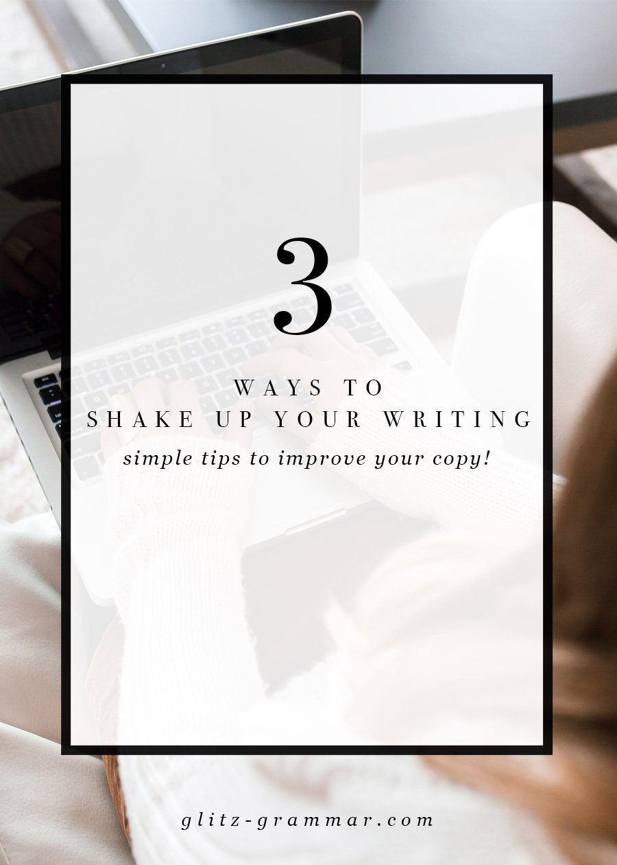 3 ways to shake up your copy. Simple tips to improve your writing instantly! Click to read the full post