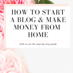how to start a blog in 2020: everything you need to know to make money from home