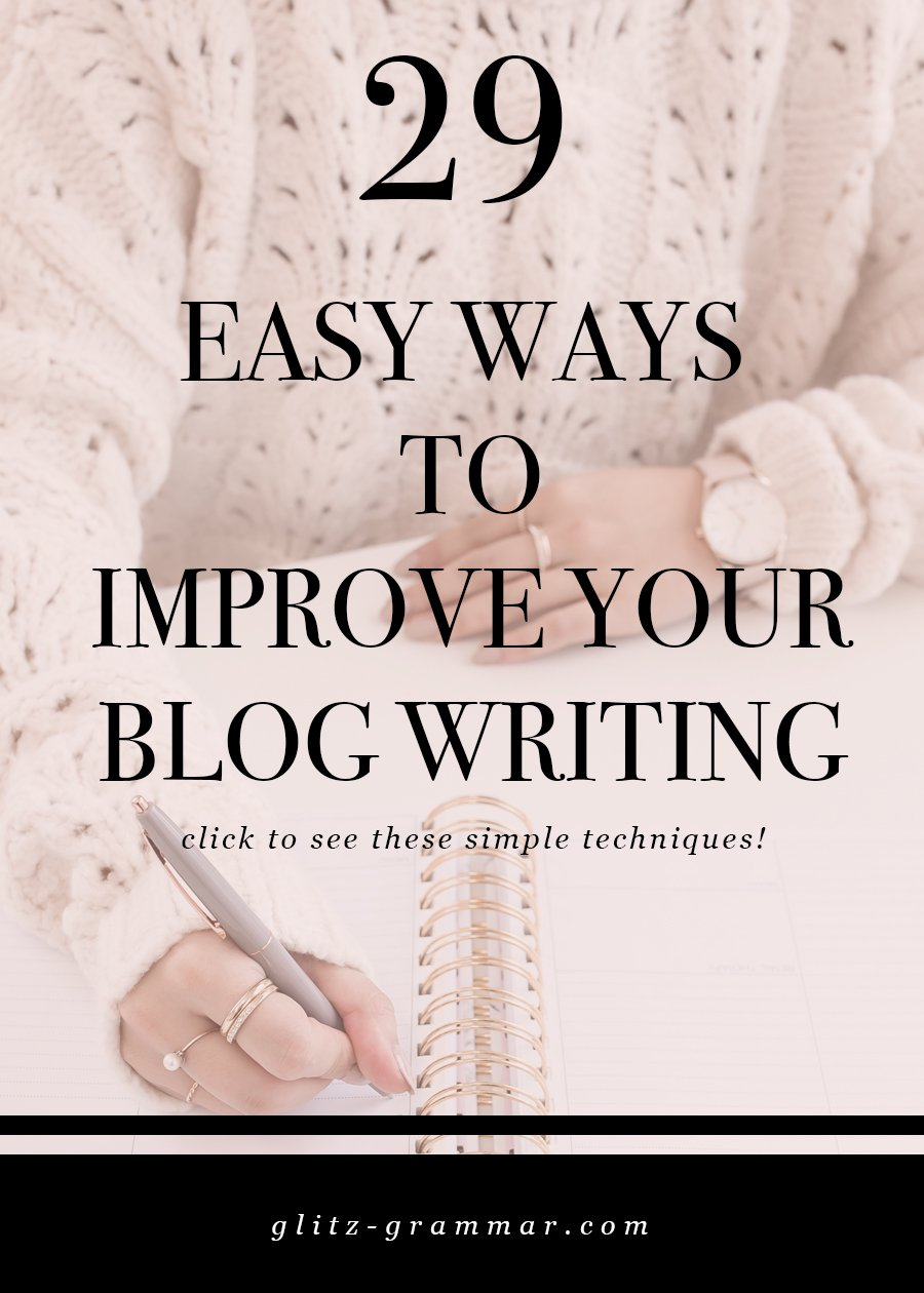 29 easy ways to improve your blog writing skills. Click to see these easy techniques!