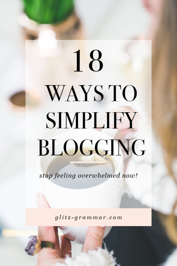 how to simplify blogging and stop feeling overwhelmed