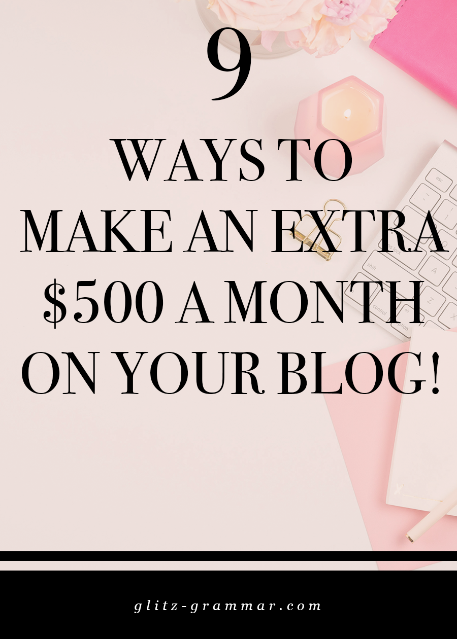 9 ways to make an extra $500 a month on your blog