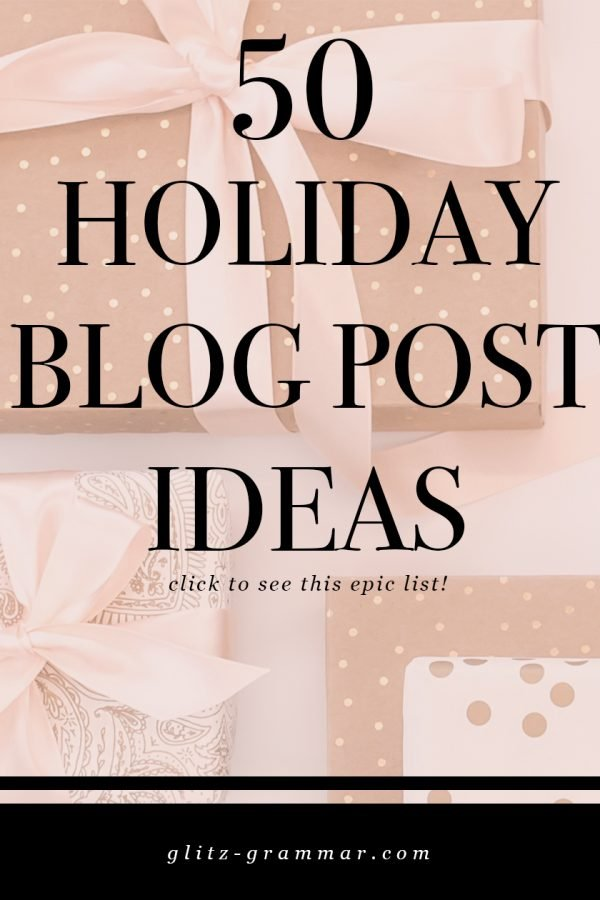50 holiday blog post ideas
