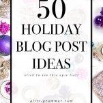 50 holiday blog post ideas