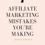 7 affiliate marketing mistakes you're making
