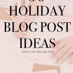 holiday blog post ideas for bloggers