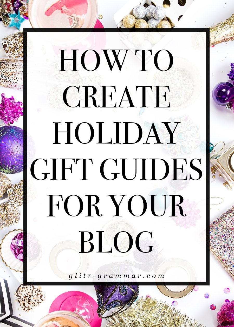 how to create holiday gift guides for your blog