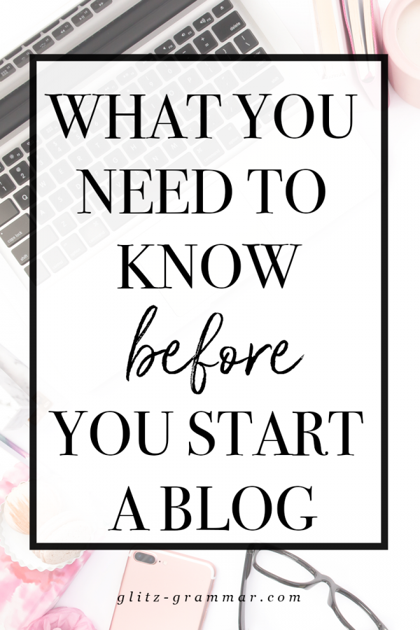 blogging for beginners what you need to know before you start your blog